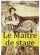 Le Maître de stage  - Bj Valbornhe
