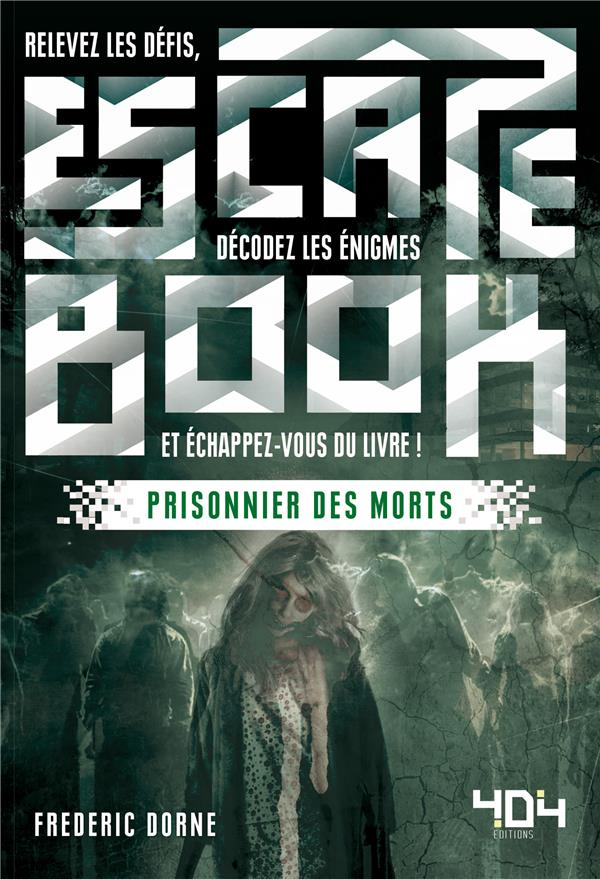 Escape book ; prisonnier des morts