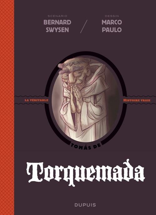 La véritable histoire vraie T.3 ; Torquemada  - Bernard Swysen