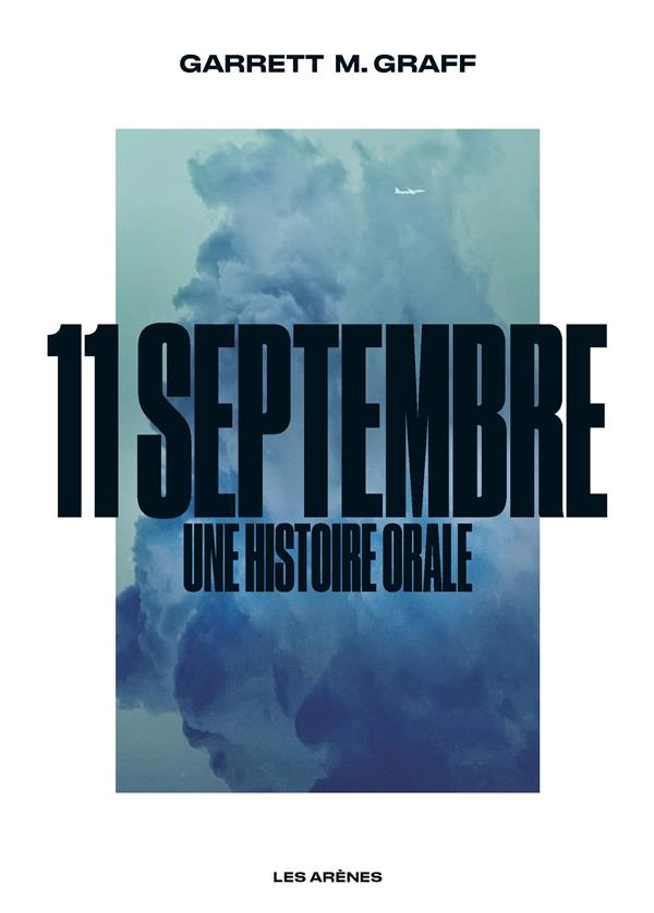 11 septembre : une histoire orale