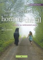Nouveaux secrets sur la relation homme/cheval  - Christelle Perrin