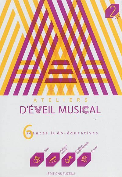 Ateliers d'éveil musical ; 6 séances ludo-éducatives ; coffret t.2