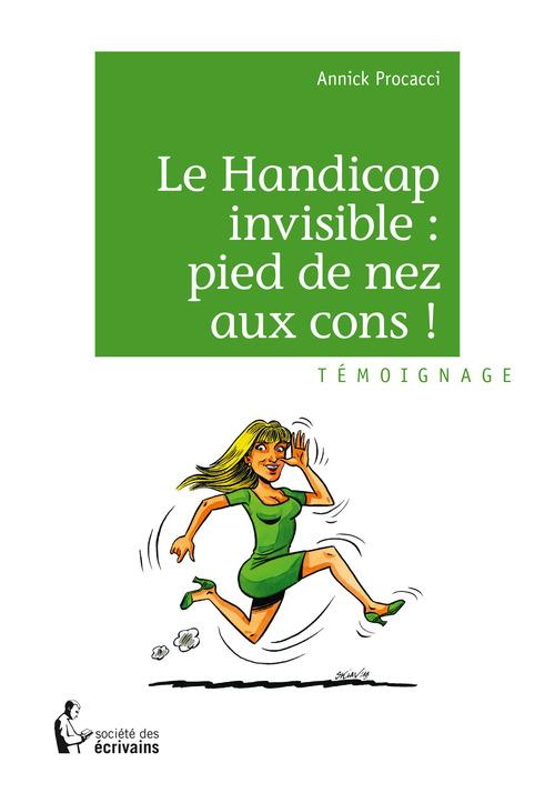 Le Handicap invisible : pied de nez aux cons !