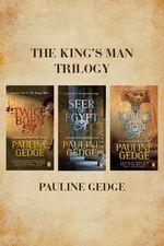 The King's Man Trilogy  - Pauline Gedge - Pauline Gedge