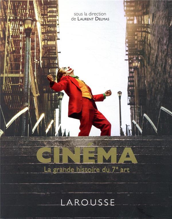 Cinéma ; la grande histoire du 7e art