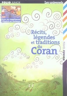 Recits, Legendes Et Traditions Du Coran