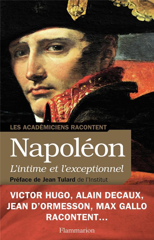 Napoléon, l'intime et l'exceptionnel ; les académiciens racontent