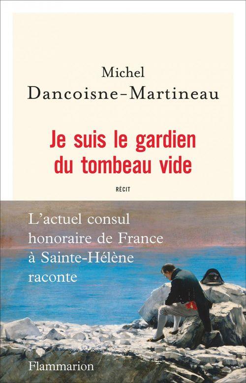 Je suis le gardien du tombeau vide  - Michel DANCOISNE-MARTINEAU