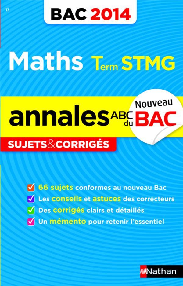 Annales ABC du bac ; sujets & corrigés T.17 ; mathématiques ; terminale STMG