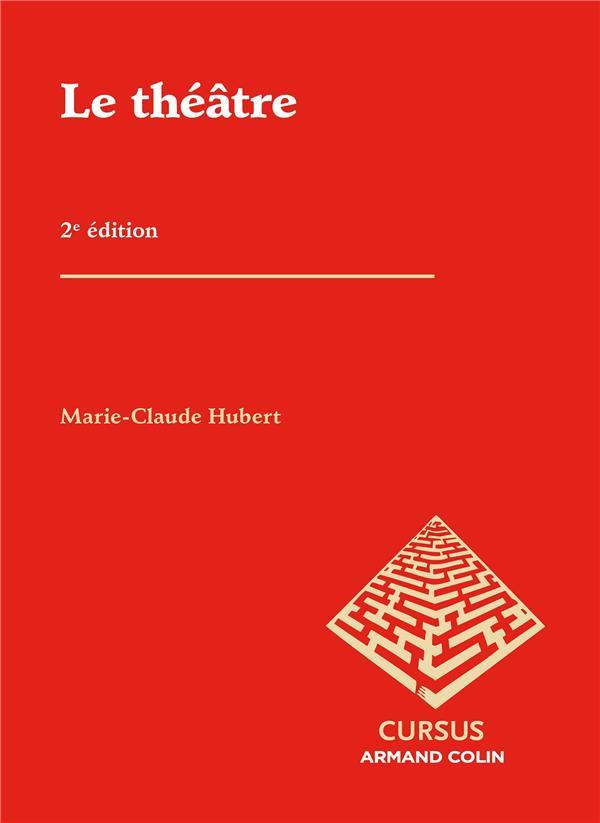 LE THEATRE (2E EDITION) Hubert Marie-Claude