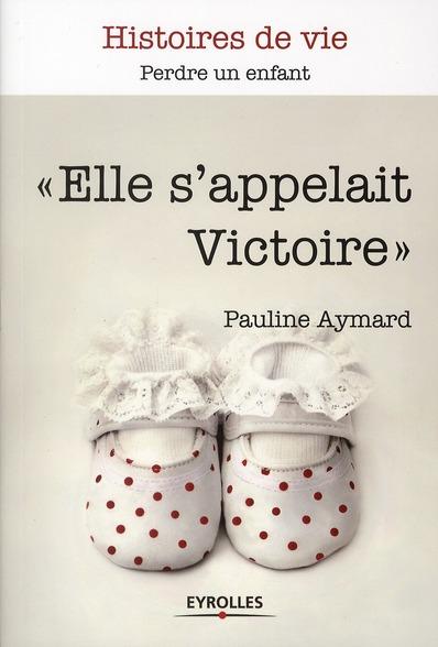 Elle s'appelait Victoire ; perdre un enfant
