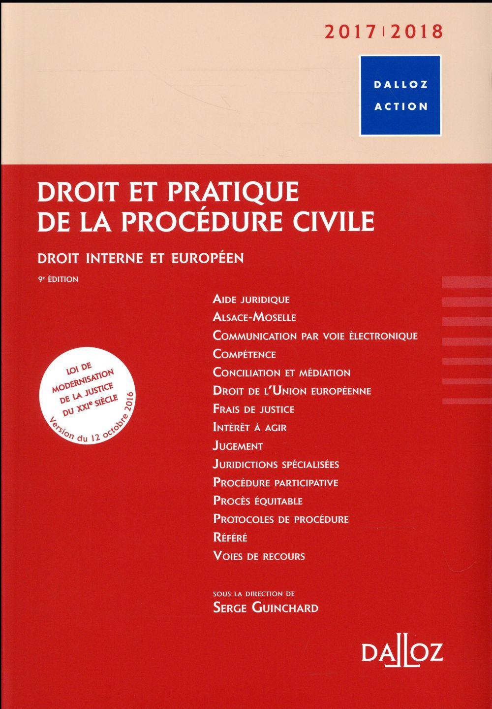 Droit et pratique de la procédure civile; droits interne et de l'union européenne (9e édition) (édition 2017/2018)