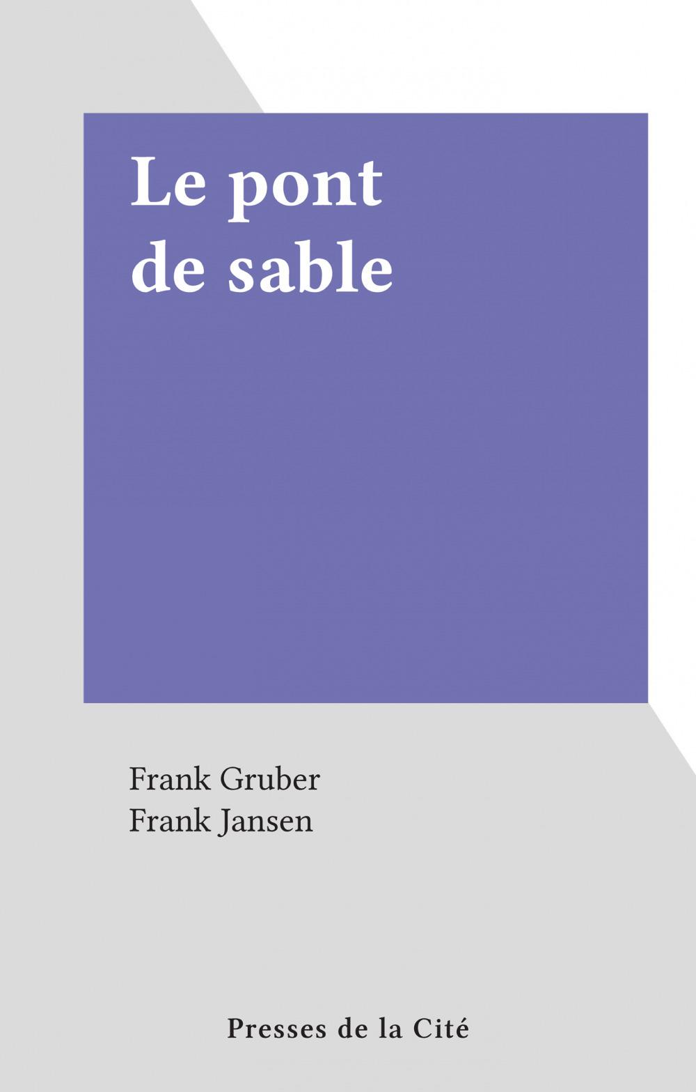 Le pont de sable  - Frank Gruber