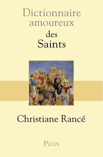 RANCE, CHRISTIANE - DICTIONNAIRE AMOUREUX  -  DES SAINTS