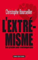 Vente Livre Numérique : Extrémismes. enquête sur une grande peur contemporaine  - Christophe BOURSEILLER