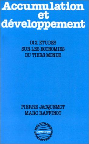 Accumulation et développement : dix études sur les économies du Tiers Monde  - Marc Raffinot  - Pierre Jacquemot