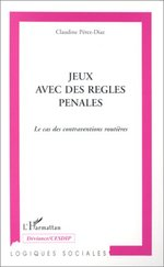 Vente EBooks : Jeux avec des Règles Pénales  - Claudine Pérez-Diaz