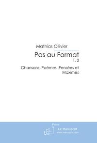 Pas au format t.2 ; chansons, poèmes, pensées et maximes