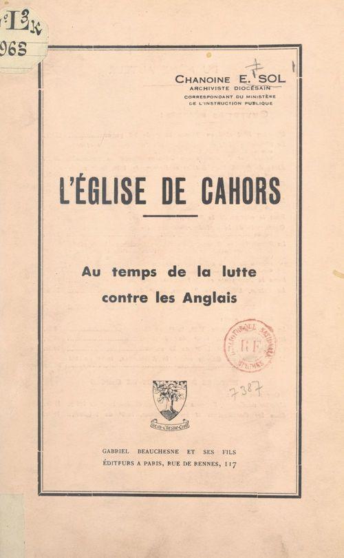 L'église de Cahors au temps de la lutte contre les Anglais