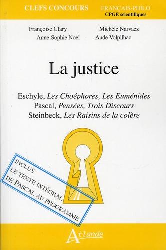 La justice ; les euménides, d'Eschyle ; Pensées, de Pascal ; les raisins de la colère, de Steinbeck