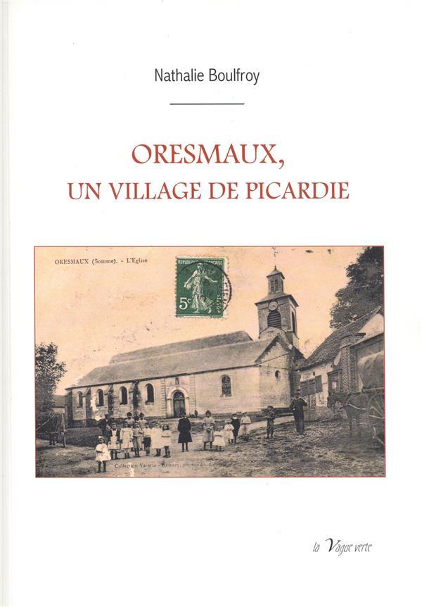 Oresmaux, un village de Picardie