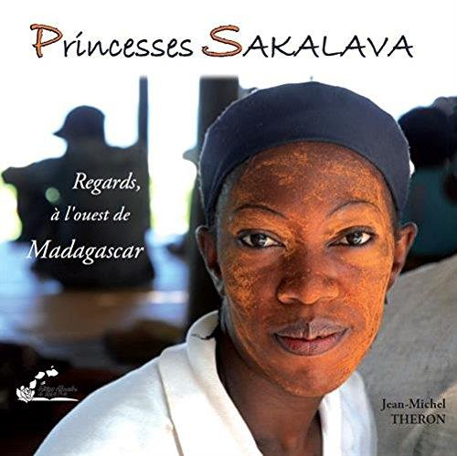 Princesse sakalava ; regards, à l'ouest de madagascar