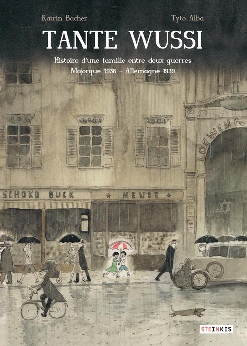 Tante Wussi ; histoire d'une famille entre deux guerres, Majorque 1936 - Allemagne 1939