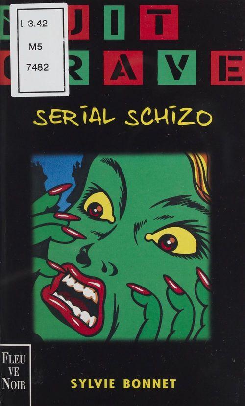 Serial schizo