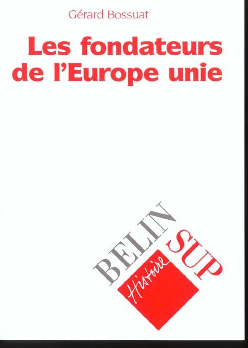 Fondateurs de l'unite europeenne (les)