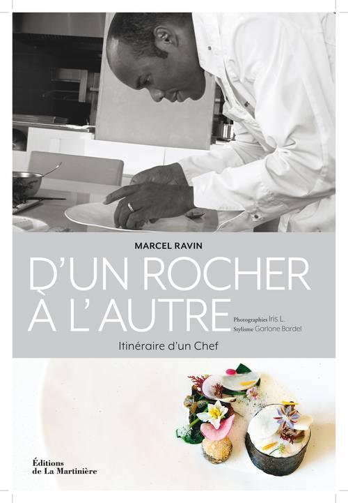 d'un rocher à l'autre ; itinéraire d'un chef ; textes et recettes de Marcel Ravin