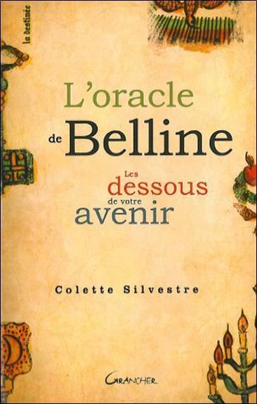 L Oracle De Belline Les Dessous De Votre Avenir Colette Silvestre Grancher Grand Format Librairie De Paris St Etienne St Etienne