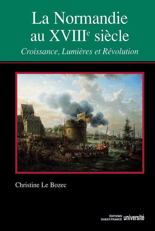 La Normandie au XVII siècle ; croissance, lumières et révolution