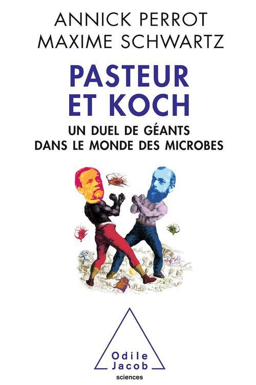 Pasteur et Koch  - Maxime Schwartz  - A Perrot  - Annick Perrot
