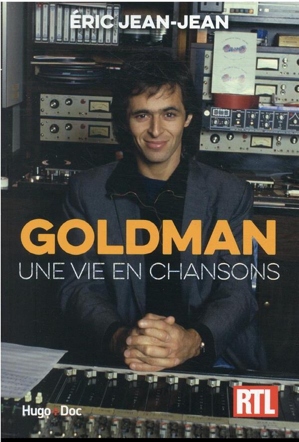 Goldman : une vie en chansons