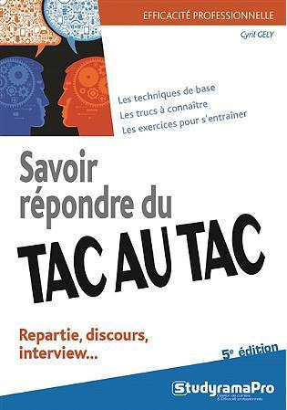 Savoir répondre du tac au tac : répartie, discours, interview... (5e édition)