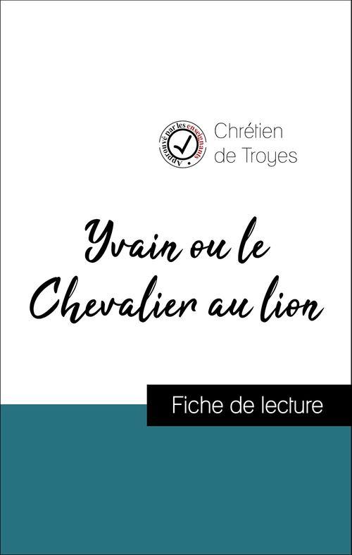 Analyse de l'oeuvre : Yvain ou le Chevalier au lion (résumé et fiche de lecture plébiscités par les enseignants sur fichedelecture.fr)