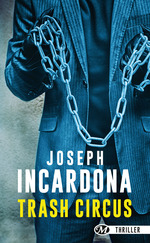 Vente EBooks : Trash Circus  - Joseph INCARDONA