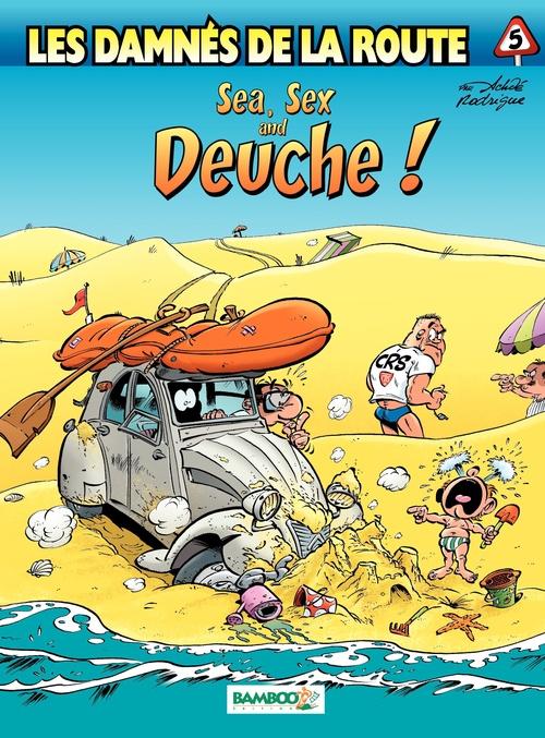 Les damnés de la route T.5 ; sea, sex and deuche