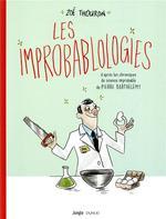 Les improbablologies ; d'après les chroniques de science improbable de Pierre Bathélémy