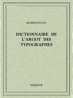 Dictionnaire de l´argot des typographes
