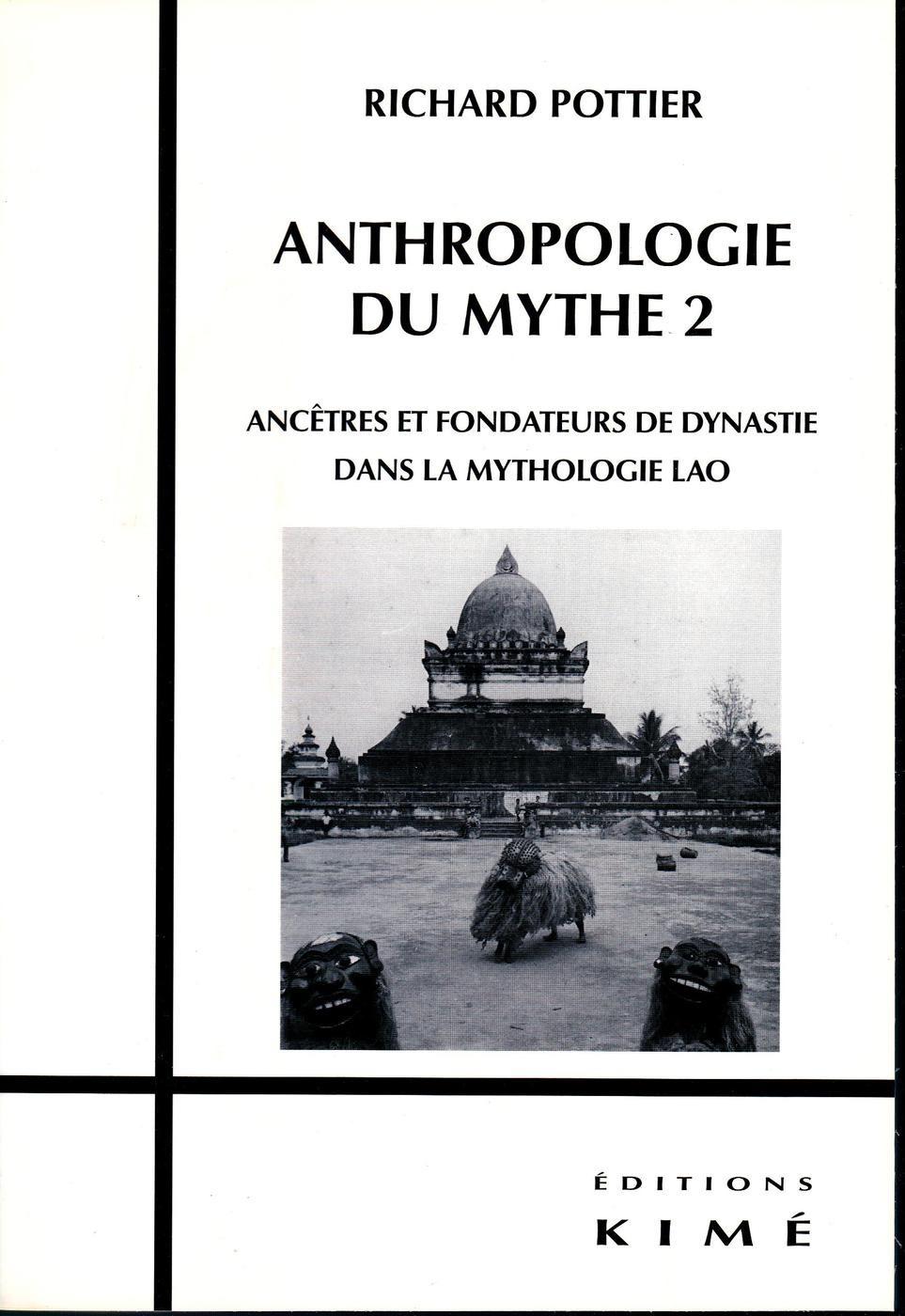 Anthropologie du mythe t.2 ; ancêtres et fondateurs de dynastie dans la mythologie lao