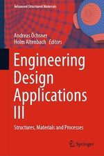 Engineering Design Applications III  - Holm Altenbach - Andreas Ochsner
