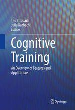 Cognitive Training  - Tilo Strobach - Julia Karbach