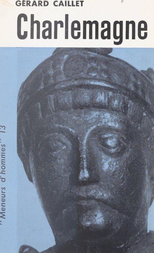 Charlemagne  - Gerard Caillet