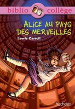 Bibliocollège - Alice au pays des merveilles - Lewis Caroll  - Isabelle De Lisle