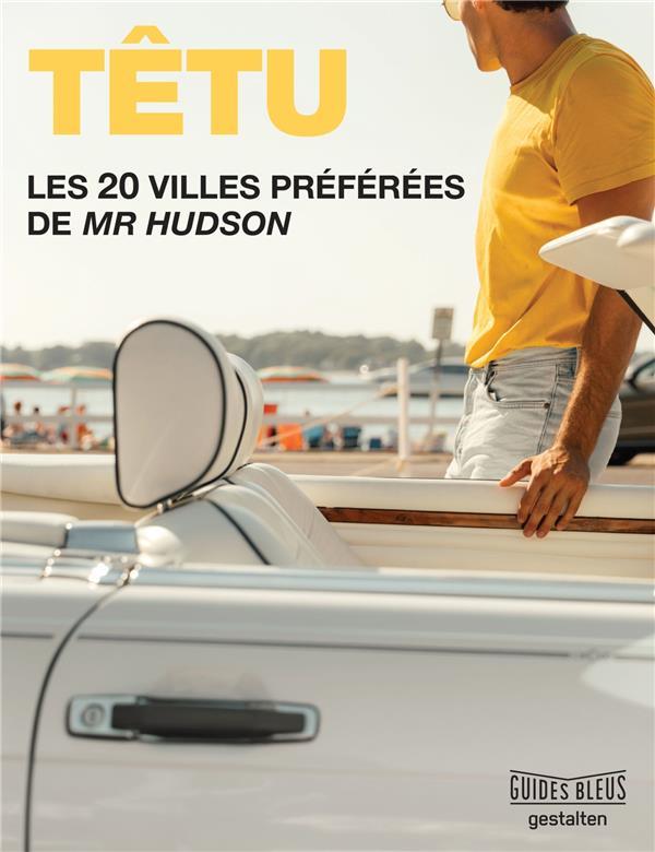 Têtu : les 20 villes préférées de Mr Hudson