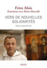 Vente EBooks : Vers de nouvelles solidarités. Taizé aujourd'hui  - Marco Roncalli - Alois