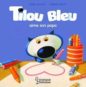 Tilou Bleu aime son papa