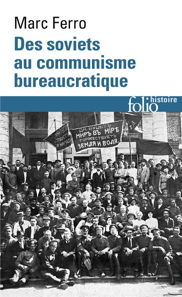 Des Soviets au communisme bureaucratique ; les mécanismes d'une subversion