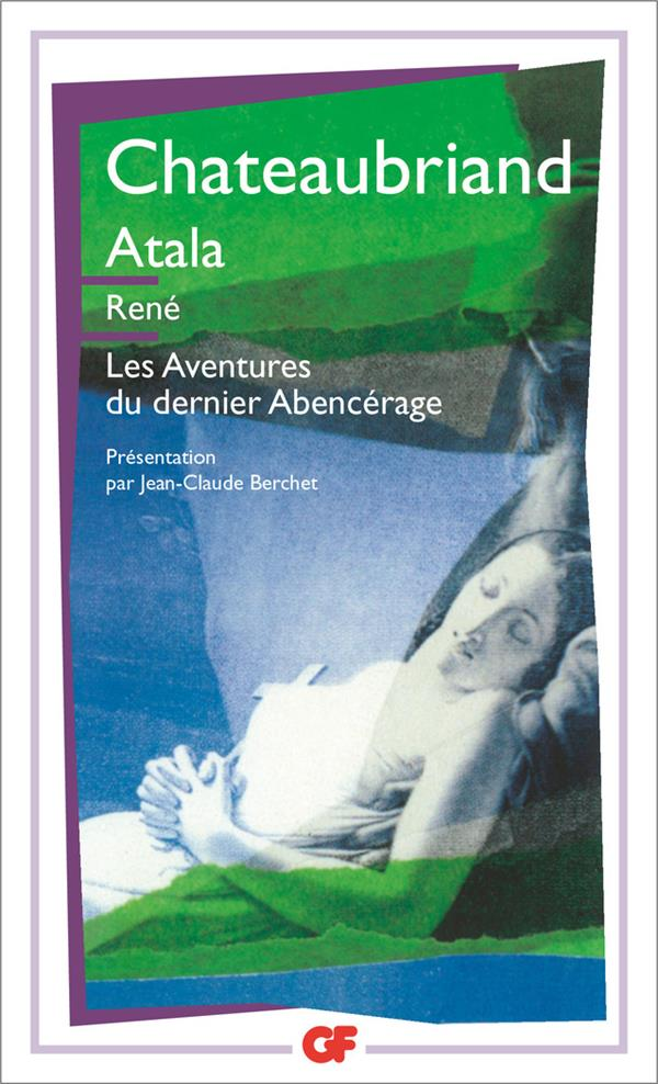 Atala ; Rene ; Dernier Abencerage